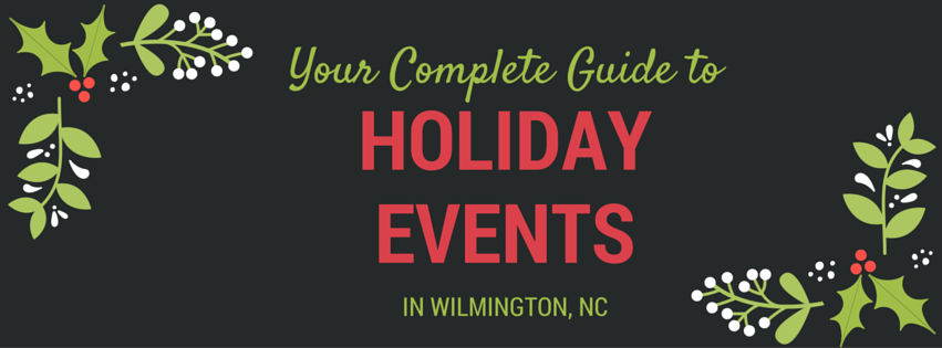 Your Complete Guide to Holiday Events in Wilmington NC