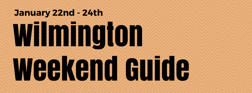 Wilmington Weekend Guide