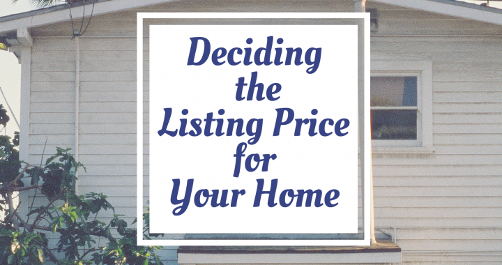 Deciding the listing price for your home