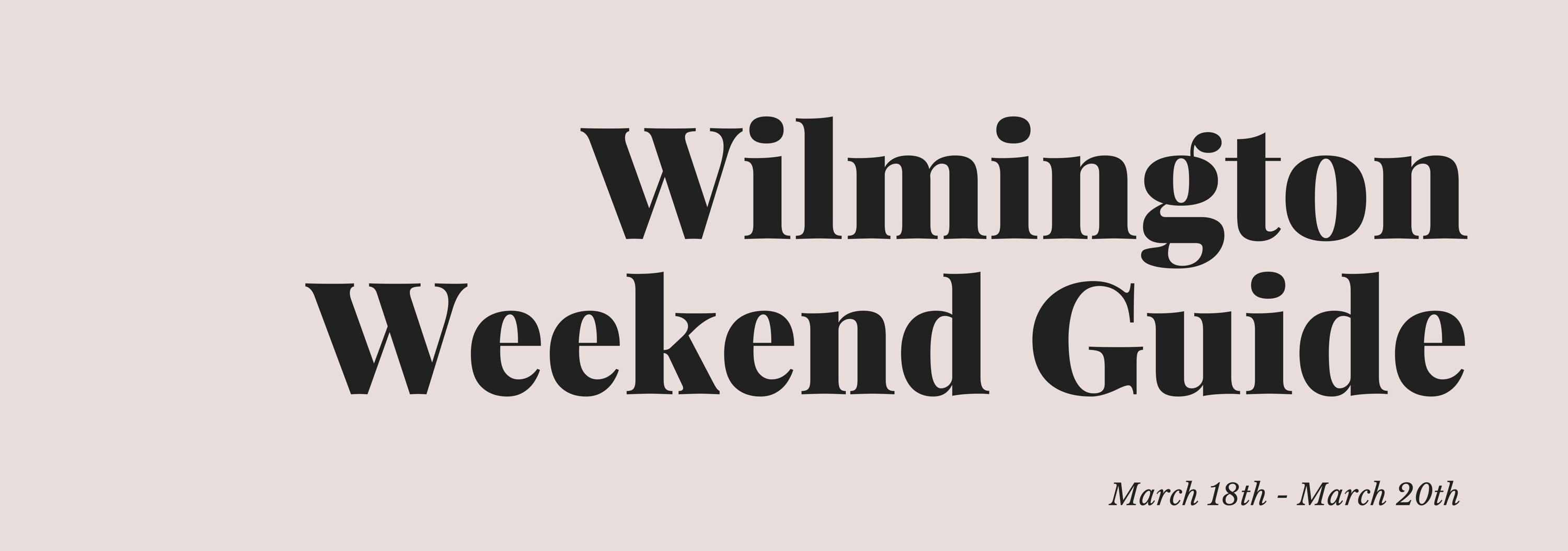 WILMINGTON WEEKEND GUIDE (1)