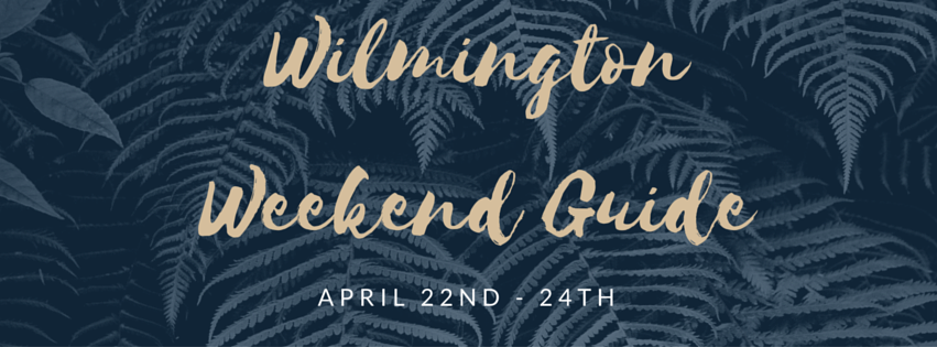 Wilmington Weekend Guide (12)