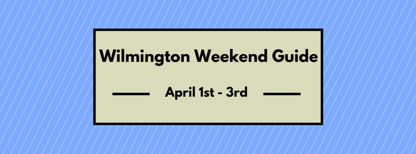 Wilmington Weekend Guide (4)
