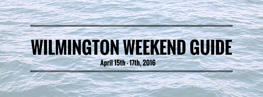 Wilmington weekend guide (10)
