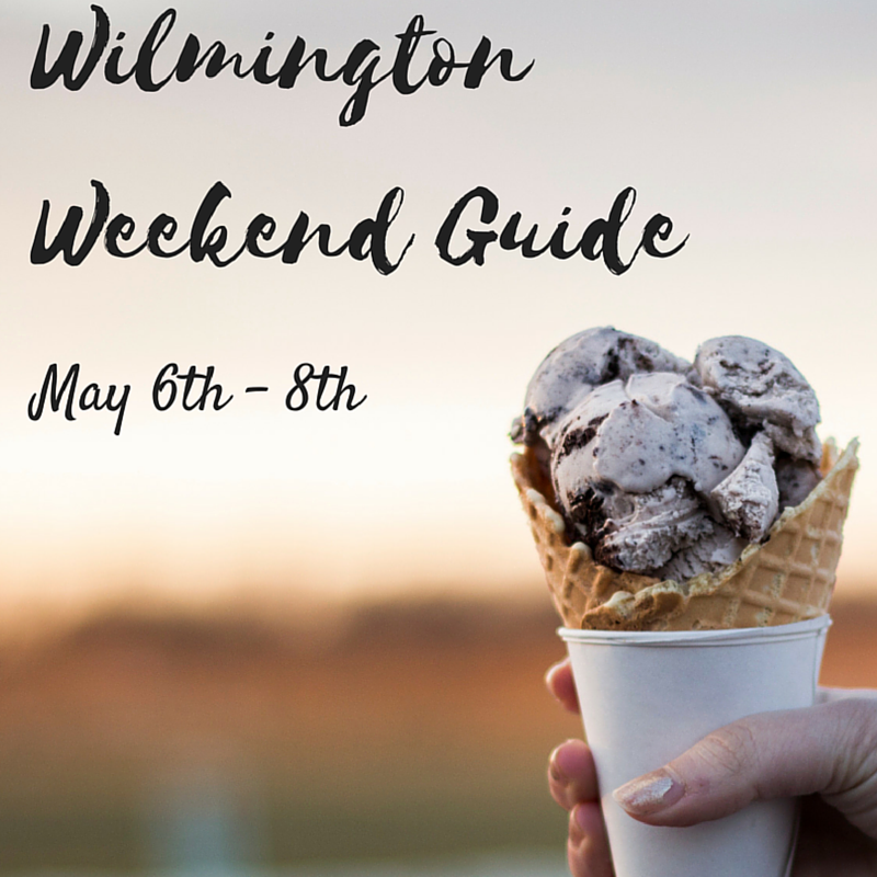 Wilmington Weekend Guide: May 6-8, 2016